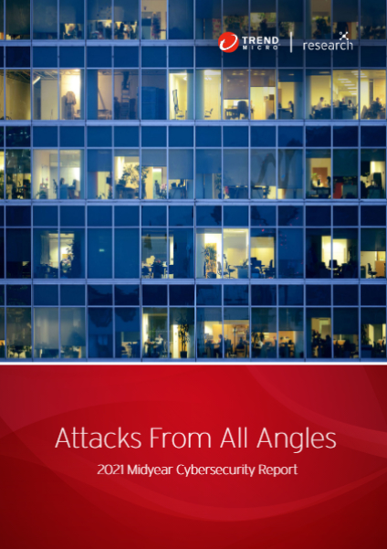 Attacks From All Angles: 2021 Midyear Cybersecurity Report