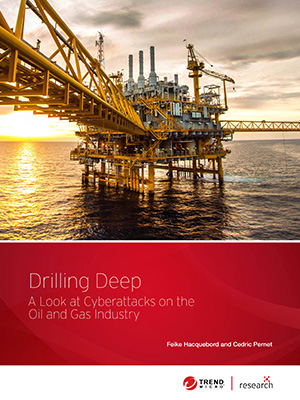 Drilling Deep: A Look at Cyberattacks on the Oil and Gas Industry