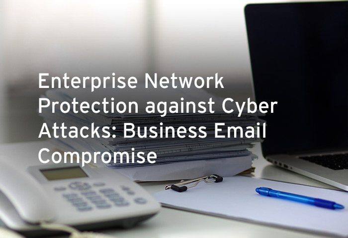 Enterprise Network Protection against Cyberattacks: BEC