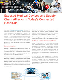 Executive Series: Exposed Medical Devices and Supply Chain Attacks in Today's Connected Hospitals