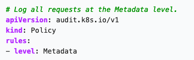 Sample audit policy for logging all request metadata