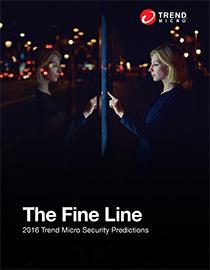 The Fine Line: 2016 Trend Micro Security Predictions