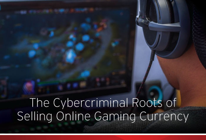View: The Cybercriminal Roots of Selling Online Gaming Currency