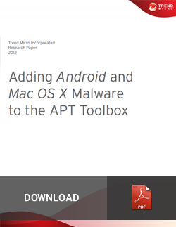 Adding Android and Mac OS X Malware to the APT Toolbox