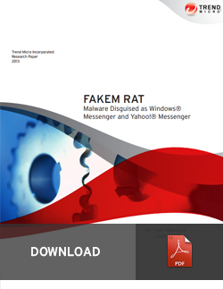 FAKEM RAT:Malware Disguised as Windows® Messenger and Yahoo!® Messenger