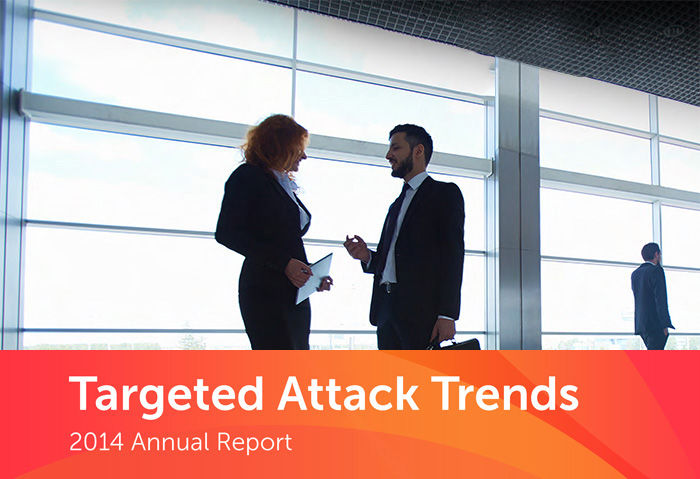 Targeted Attack Campaigns and Trends:  2014 Annual Report